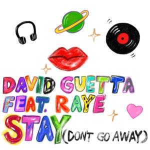 """David Guetta """"Stay (Don't Go Away)"""" feat. Raye"""